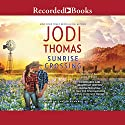 Sunrise Crossing Audiobook by Jodi Thomas Narrated by Julia Gibson