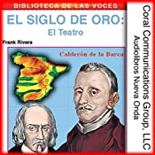 El teatro: El siglo de oro [Theater: The Golden Age] | [Frank Rivera]