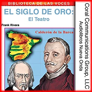 El teatro: El siglo de oro [Theater: The Golden Age] Audiobook