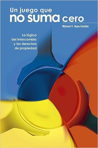 Un juego que no suma cero (Spanish Edition)