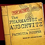 The Pharmacist of Auschwitz: The Untold Story | Patricia Posner