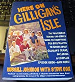 Here on Gilligan's Isle/the Professor's Behind-The-Scenes Guide to Everything You Ever Wanted to Know About Gilligan's Island, Including a Complete E (0060969938) by Russell Johnson