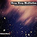 Deep Sleep Meditation: Learn How to Fall Asleep Fast and Sleep Well with Guided Meditation Audiobook by Richard Harris Narrated by Christina Regler