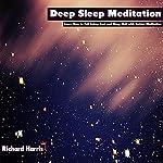 Deep Sleep Meditation: Learn How to Fall Asleep Fast and Sleep Well with Guided Meditation | Richard Harris