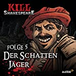 Der Schattenjäger (Kill Shakespeare 5) | Conor McCreery,Anthony Del Col
