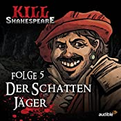 Der Schattenjäger (Kill Shakespeare 5) | Conor McCreery, Anthony Del Col