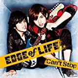 EDGE of LIFE「Can't Stop」