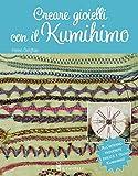 Creare gioielli con il kumihimo. Con gadget