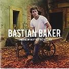 B.BAKER-TOMORROW MAY...BETTER
