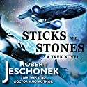 Sticks and Stones: A Trek Novel Audiobook by Robert Jeschonek Narrated by Alison Pitt