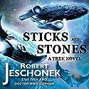 Sticks and Stones: A Trek Novel Audiobook by Robert Jeschonek Narrated by Alison Pitt