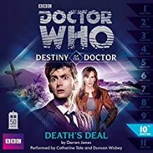 Doctor Who - Destiny of the Doctor - Death's Deal Radio/TV Program by Darren Jones Narrated by Catherine Tate, Duncan Wisbey