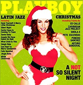 Playboy's Latin Jazz Christmas: A Not So Silent Night