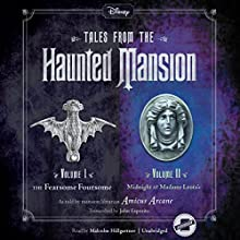 The Fearsome Foursome and Midnight at Madame Leota's: Tales from the Haunted Mansion: Volumes I & II Audiobook by John Esposito, Amicus Arcane Narrated by Malcolm Hillgartner
