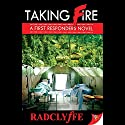 Taking Fire Audiobook by  Radclyffe Narrated by Abby Craden