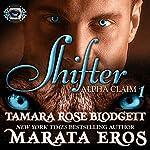 Shifter: Alpha Claim 1 | Tamara Rose Blodgett,Marata Eros