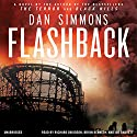 Flashback Audiobook by Dan Simmons Narrated by Richard Davidson, Bryan Kennedy, Joe Barrett
