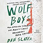 Wolf Boys: Two American Teenagers and Mexico's Most Dangerous Drug Cartel Hörbuch von Dan Slater Gesprochen von: Pete Simonelli