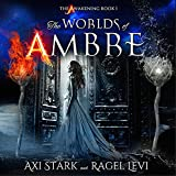 The Awakening: The Worlds of Ambre Volume 1