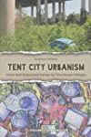 Tent City Urbanism: From Self-Organiz...