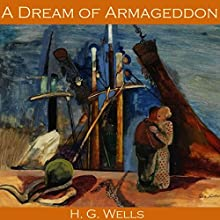 A Dream of Armageddon Audiobook by H. G. Wells Narrated by Cathy Dobson