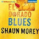 El Dorado Blues: An Atticus Fish Novel, Book 2 (       UNABRIDGED) by Shaun Morey Narrated by Luke Daniels