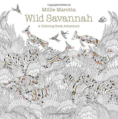 Wild Savannah: A Coloring Book Adventure (A Millie Marotta Adult ...