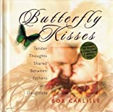 Butterfly Kisses: Thoughts Shared Between Fathers and Daughters with CD (Audio)