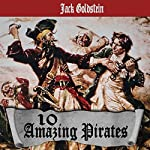 10 Amazing Pirates | Jack Goldstein