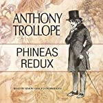 Phineas Redux: Palliser, Book 4 (       UNABRIDGED) by Anthony Trollope Narrated by Simon Vance