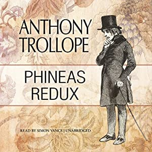 Phineas Redux: Palliser, Book 4 | [Anthony Trollope]