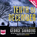 Tenth of December Audiobook by George Saunders Narrated by George Saunders