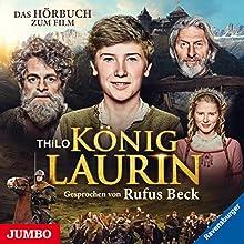 König Laurin: Das Hörbuch zum Film Hörbuch von  THiLO Gesprochen von: Rufus Beck