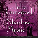 Shadow Music: A Novel (       UNABRIDGED) by Julie Garwood Narrated by Rosalyn Landor