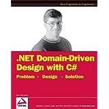 .NET Domain-Driven Design with C#: Problem - Design - Solution ~ Tim McCarthy