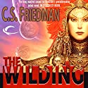The Wilding (       UNABRIDGED) by C. S Friedman Narrated by Marc Vietor