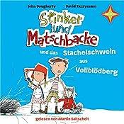 Stinker und Matschbacke und das Stachelschwein aus Vollblödberg (Stinker und Matschbacke 2) | John Dougherty, David Tazzymann