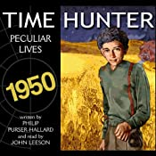 Peculiar Lives: Time Hunter Series, Book 7 | [Phillip Purser-Hallard]