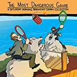 The Most Dangerous Game: A Saturday Morning Breakfast Cereal Collection (English Edition)