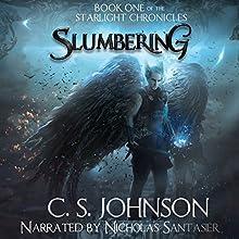 Slumbering: The Starlight Chronicles, Book 1 | Livre audio Auteur(s) : C. S. Johnson Narrateur(s) : Nicholas Santasier