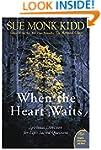 When The Heart Waits: Spiritual Direc...