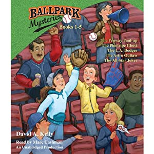 Ballpark Mysteries Collection: Books 1-5: #1 The Fenway Foul-up; #2 The Pinstripe Ghost; #3 The L.A. Dodger; #4 The Astro Outlaw; #5 The All-Star Joker | [David A. Kelly]