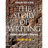 The Story of Writing: Alphabets, Hieroglyphs & Pictograms ~ Andrew Robinson