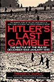 Hitler's Last Gamble: The Battle of the Bulge, December 1944-January 1945 (0060166274) by Dupuy, Trevor Nevitt