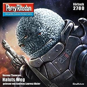 Haluts Weg (Perry Rhodan 2780) Hörbuch