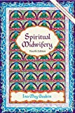 img - for Spiritual Midwifery 4th (fourth) by Gaskin, Ina May (2002) Paperback book / textbook / text book