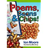 Poems, Beans and Chips!by Ian Moore