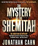 The Mystery of the Shemitah: The 3,000-Year-Old Mystery That Holds the Secret of Americas Future, the Worlds Future, and Your Future!