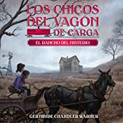 El Rancho del Misterio [The Ranch of Mystery]: The Boxcar Children Mysteries, Book 4 | Gertrude Chandler Warner