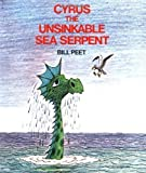 img - for Cyrus the Unsinkable Sea Serpent by Bill Peet (Mar 29 1982) book / textbook / text book
